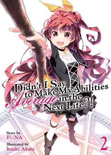 Didnt I Say To Make My Abilities Average in the Next Life?! Novel Volume 2