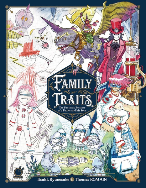 Family Traits The Fantastic Bestiary of a Father and His Sons Artbook (Hardcover)