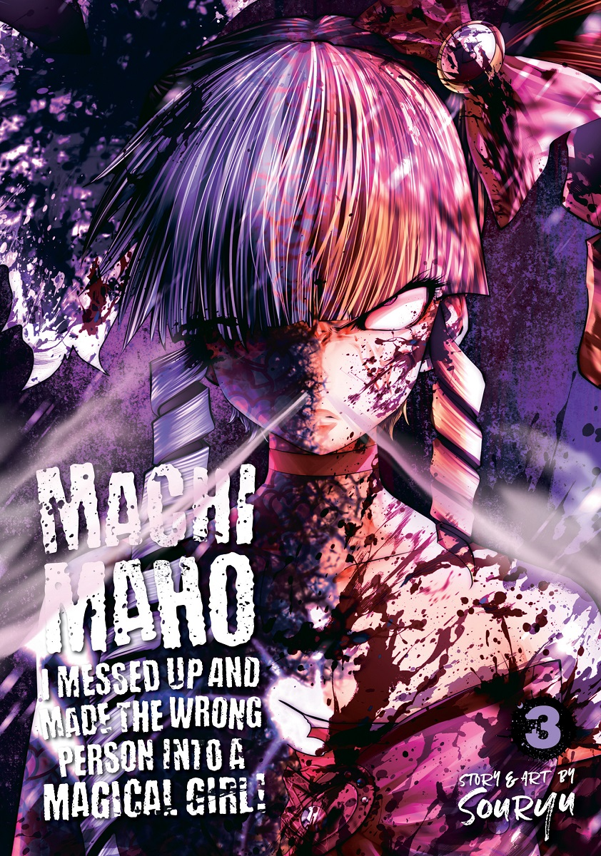 Machimaho: I Messed Up and Made the Wrong Person Into a Magical Girl! Manga Volume 3
