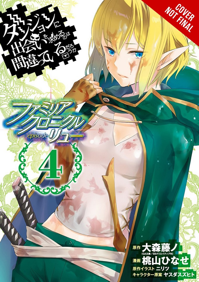 Is It Wrong to Try to Pick Up Girls in a Dungeon? Familia Chronicle Episode Lyu Manga Volume 4