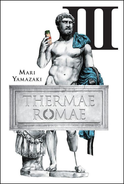 Thermae Romae Manga Volume 3 (Hardcover)